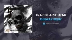 Runway Richy - Trappin Aint Dead